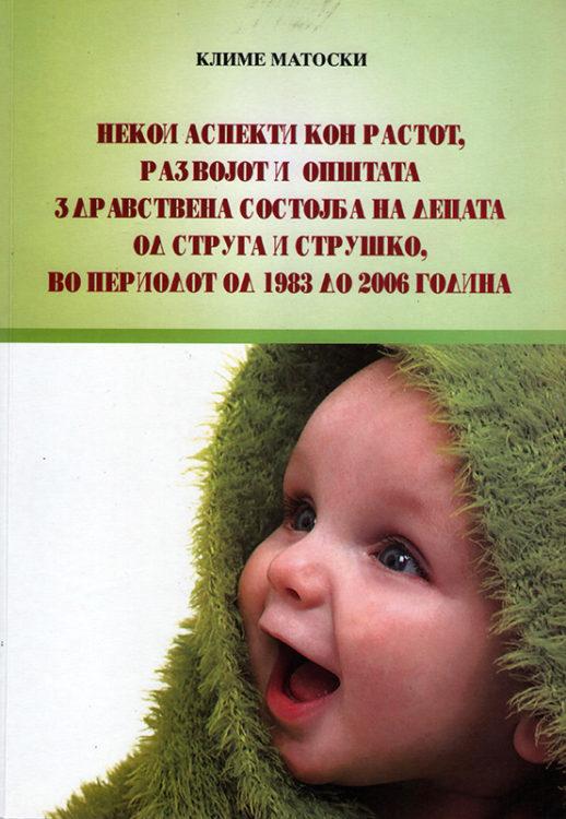 Некои Аспекти кон Растот, Развојот и Општата Здравствена Состојба на Децата од Струга и Струшко, во Период од 1983 до 2006 год.